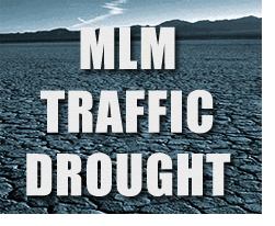 MLM Traffic Drought